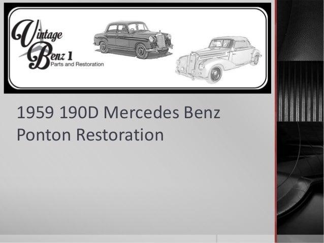 1959 190D Mercedes Benz  Ponton Restoration