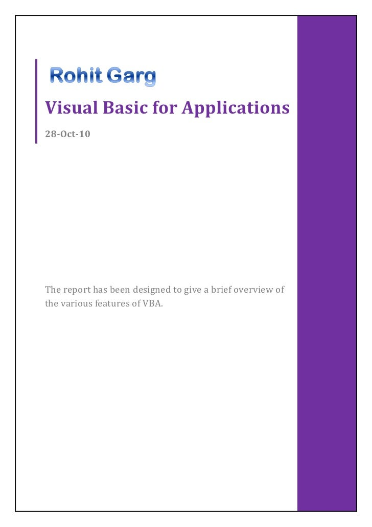 Visual Basic for Applications28-Oct-10The report has been designed to give a brief overview ofthe various features of VBA.