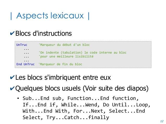 12 | Aspects lexicaux | ✔Blocs d'instructions ✔Les blocs s'imbriquent entre eux ✔Quelques blocs usuels (Voir suite des dia...