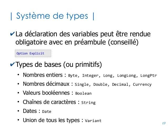 13 | Système de types | ✔La déclaration des variables peut être rendue obligatoire avec en préambule (conseillé) ✔Types de...