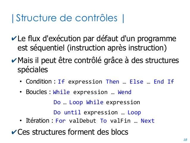 18 |Structure de contrôles | ✔Le flux d'exécution par défaut d'un programme est séquentiel (instruction après instruction)...