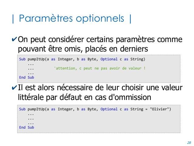 28 | Paramètres optionnels | ✔On peut considérer certains paramètres comme pouvant être omis, placés en derniers ✔Il est a...