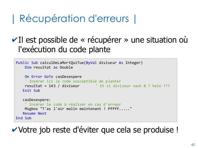 42 | Récupération d'erreurs | ✔Il est possible de « récupérer » une situation où l'exécution du code plante ✔Votre job res...