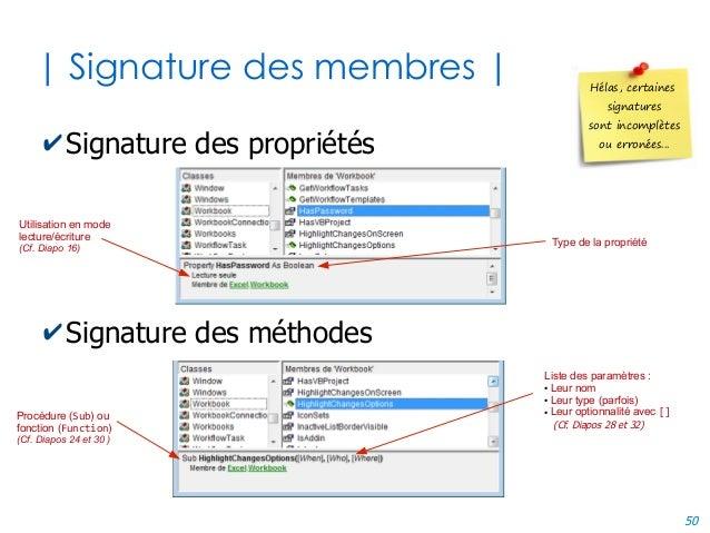 50 | Signature des membres | ✔Signature des propriétés ✔Signature des méthodes Liste des paramètres : ● Leur nom ● Leur ty...