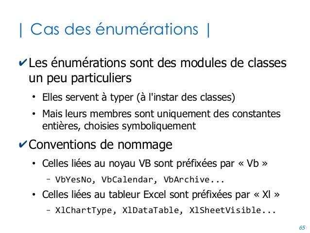65 | Cas des énumérations | ✔Les énumérations sont des modules de classes un peu particuliers ● Elles servent à typer (à l...