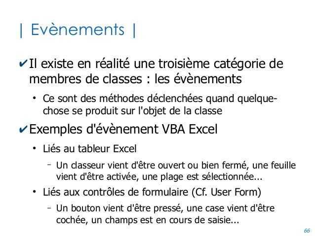 66 | Evènements | ✔Il existe en réalité une troisième catégorie de membres de classes : les évènements ● Ce sont des métho...