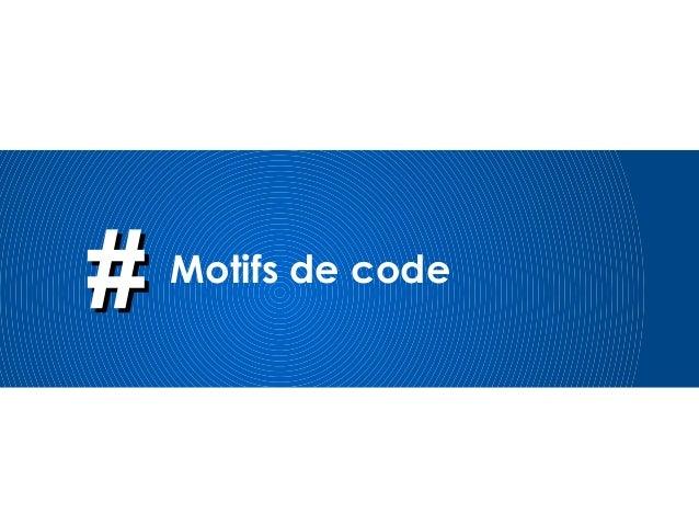 ## Motifs de code