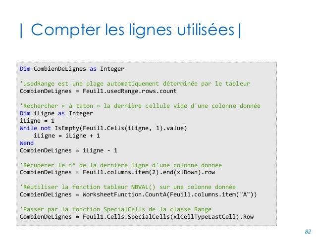 82 | Compter les lignes utilisées| Dim CombienDeLignes as Integer 'usedRange est une plage automatiquement déterminée par ...