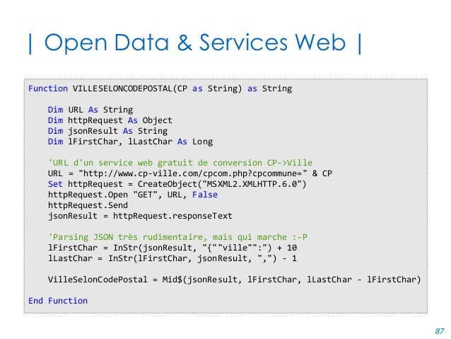 87 | Open Data & Services Web | Function VILLESELONCODEPOSTAL(CP as String) as String Dim URL As String Dim httpRequest As...