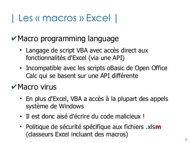 9 | Les « macros » Excel | ✔Macro programming language ● Langage de script VBA avec accès direct aux fonctionnalités d'Exc...