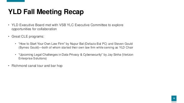 12 YLD Fall Meeting Recap • YLD Executive Board met with VSB YLC Executive Committee to explore opportunities for collabor...