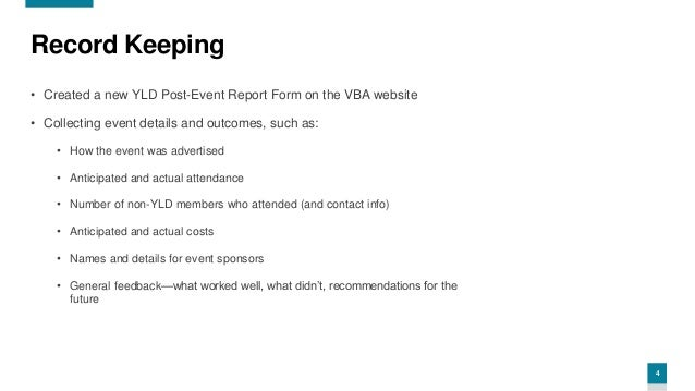 4 Record Keeping • Created a new YLD Post-Event Report Form on the VBA website • Collecting event details and outcomes, su...