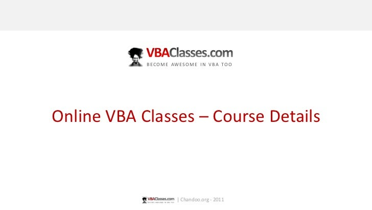 Online VBA Classes – Course Details<br />VBAClasses.com<br />become awesome in vba too<br />