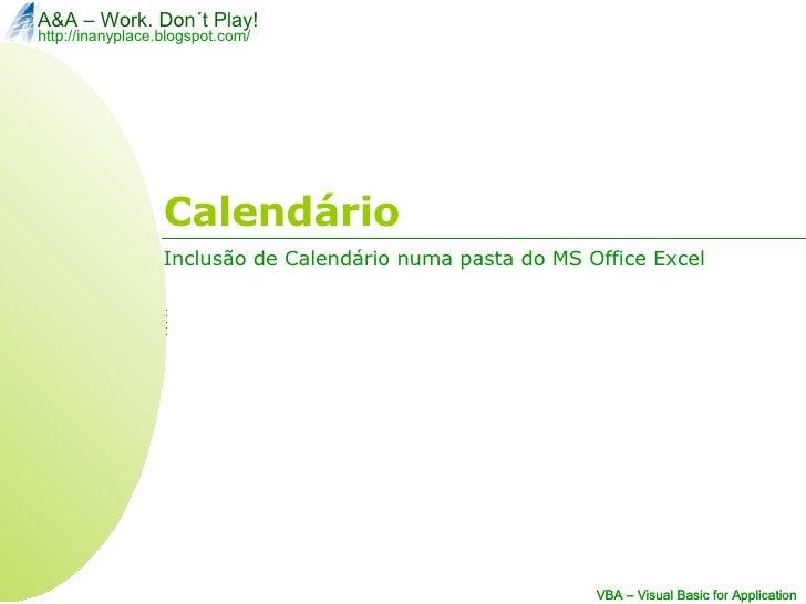 Calendário Inclusão de Calendário numa pasta do MS Office Excel VBA – Visual Basic for Application