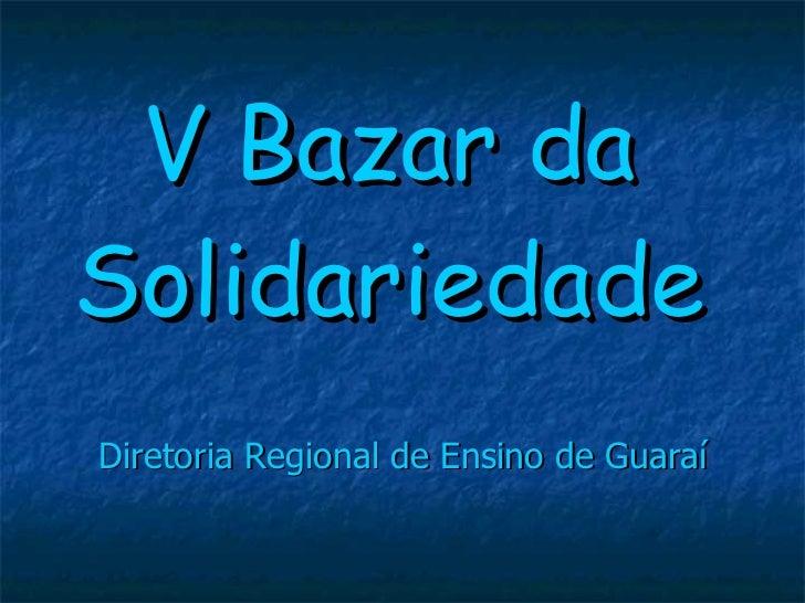 V Bazar da Solidariedade Diretoria Regional de Ensino de Guaraí