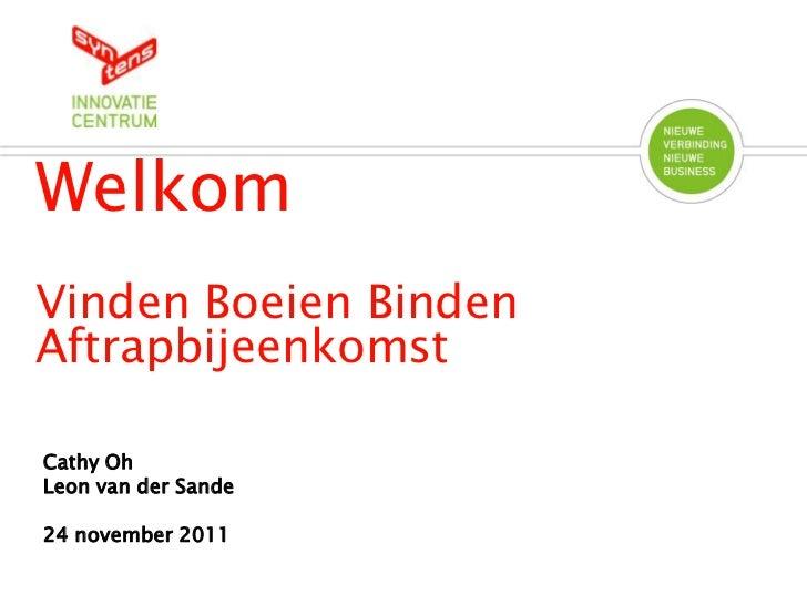 WelkomVinden Boeien BindenAftrapbijeenkomstCathy OhLeon van der Sande24 november 2011