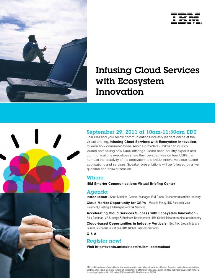 Infusing Cloud Services            with Ecosystem            InnovationSeptember 29, 2011 at 10am-11:30am EDTJoin IBM and ...
