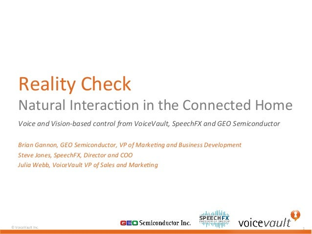 ©	  VoiceVault	  Inc.	  	  1	  Reality	  Check	  Natural	  Interac7on	  in	  the	  Connected	  Home	  Voice	  and	  Vision...