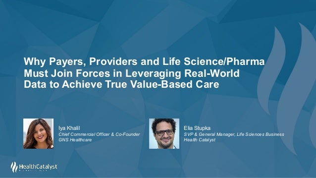 Why Payers, Providers and Life Science/Pharma Must Join Forces in Leveraging Real-World Data to Achieve True Value-Based C...