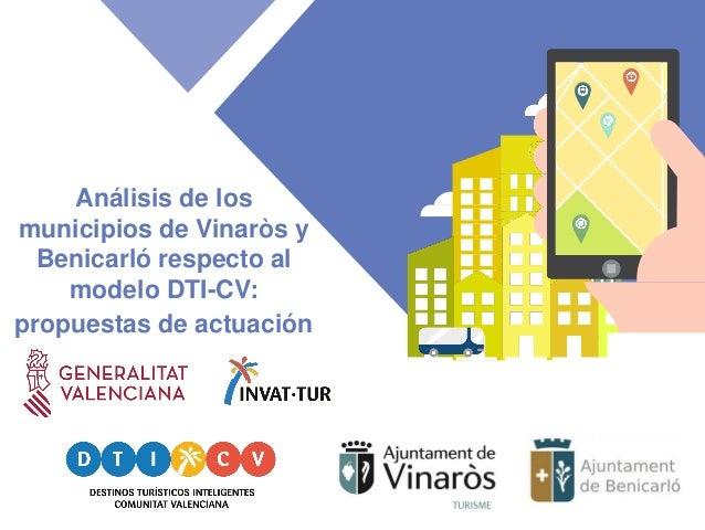 Análisis de los municipios de Vinaròs y Benicarló respecto al modelo DTI-CV: propuestas de actuación
