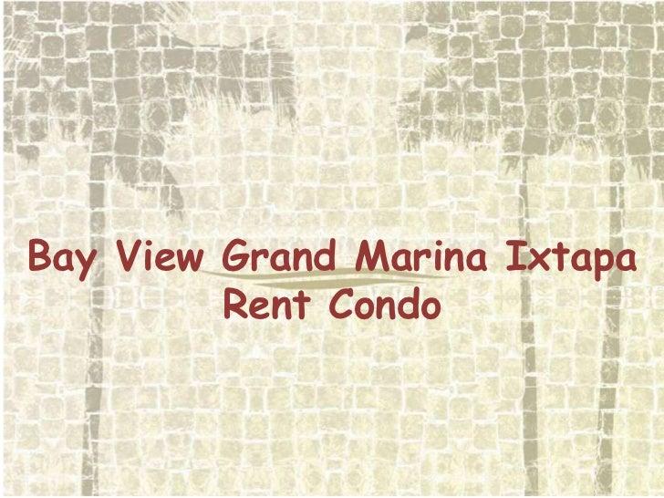 Bay View Grand Marina Ixtapa<br />Rent Condo <br />