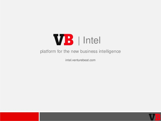 | Intel platform for the new business intelligence intel.venturebeat.com