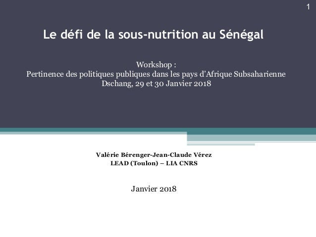 Le défi de la sous-nutrition au Sénégal Workshop : Pertinence des politiques publiques dans les pays d'Afrique Subsaharie...
