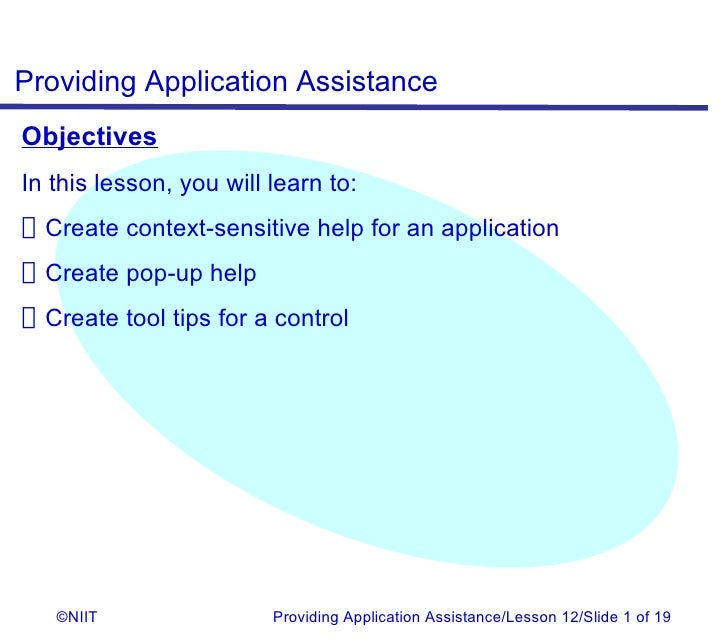 Providing Application AssistanceObjectivesIn this lesson, you will learn to:Create context-sensitive help for an applicati...