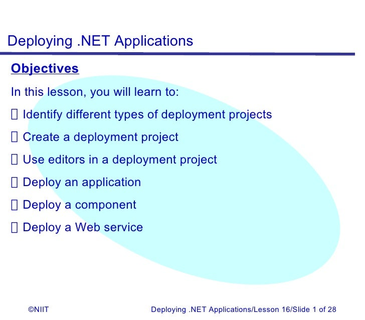 Deploying .NET ApplicationsObjectivesIn this lesson, you will learn to:Identify different types of deployment projectsCrea...