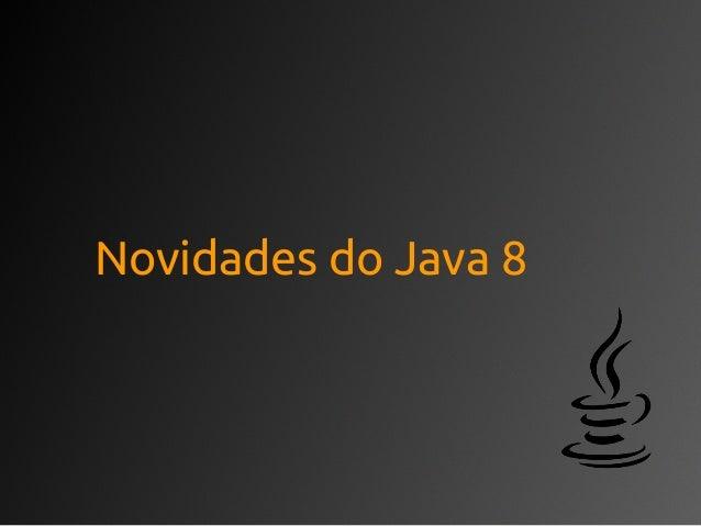 Novidades do Java 8