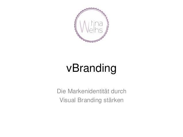 vBranding Die Markenidentität durch Visual Branding stärken