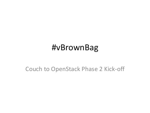 #vBrownBag Couch to OpenStack Phase 2 Kick-off