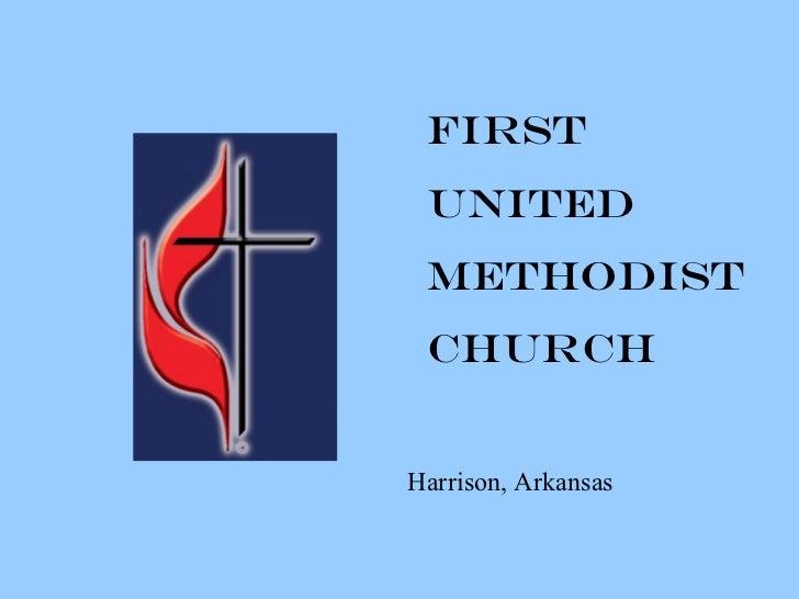FIRST UNITED METHODIST CHURCH Harrison, Arkansas