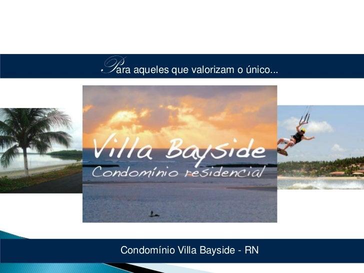 Para aqueles que valorizam o único...<br />Condomínio Villa Bayside - RN<br />