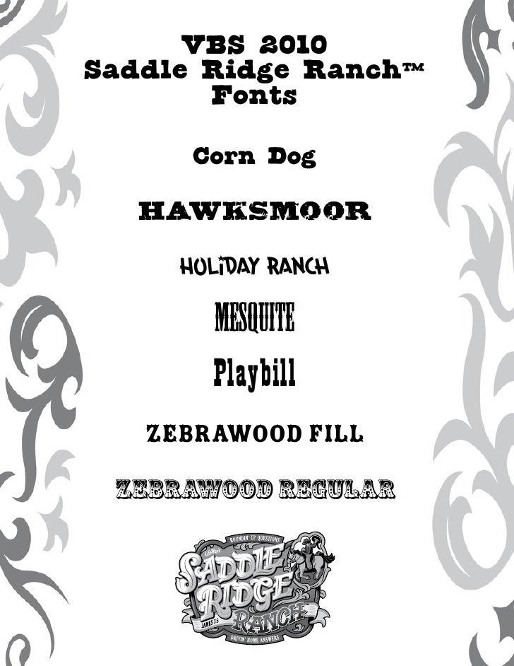 VBS 2010 Saddle Ridge Ranch™        Fonts       Corn Dog    Hawksmoor       Holiday Ranch         Mesquite        Playbill...