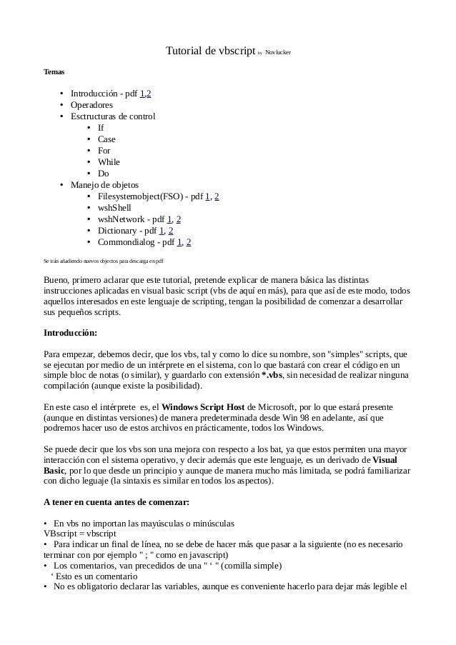 Tutorial de vbscript   by   NovluckerTemas       • Introducción - pdf 1,2       • Operadores       • Esctructuras de contr...