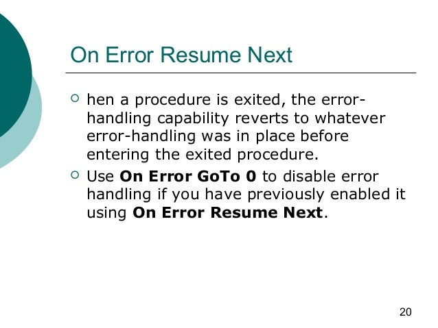 ... On Error Resume Next. 20.