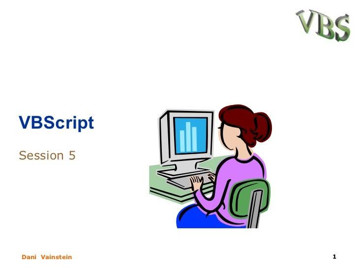 VBScript Session 5 D ani  V ainstein