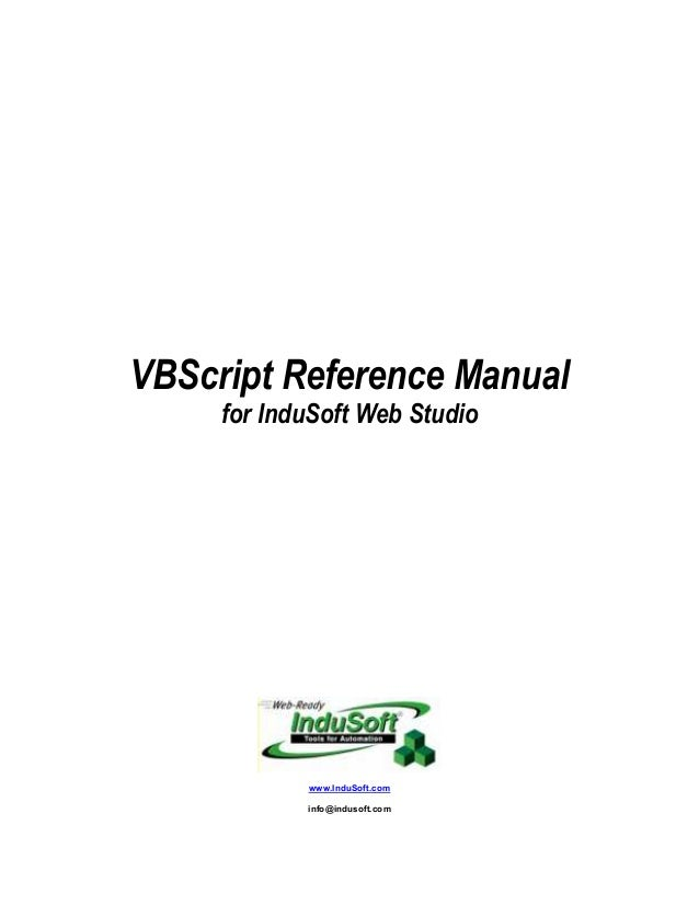 VBScript Reference Manual for InduSoft Web Studio www.InduSoft.com info@indusoft.com