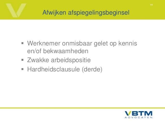 11      Afwijken afspiegelingsbeginsel Werknemer onmisbaar gelet op kennis  en/of bekwaamheden Zwakke arbeidspositie Ha...