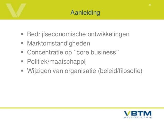 3                    Aanleiding   Bedrijfseconomische ontwikkelingen   Marktomstandigheden   Concentratie op ''core bus...