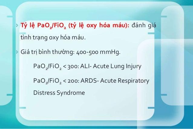  Nhận xét:  PaO2 = 100 – (tuổi x 0.25)  P(A–a)O2 = 3 + (0.21 x tuổi)  Đường cong phân ly Oxy-Hemoglobin: phản ánh mối ...