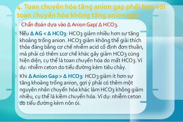 1. Đọc pH: pH < 7.35: toan máu. pH > 7.45: kiềm máu 2. Rối loạn tiên phát:  Toan: PaCO2 > 45: toan hô hấp HCO3 < 22: toan...