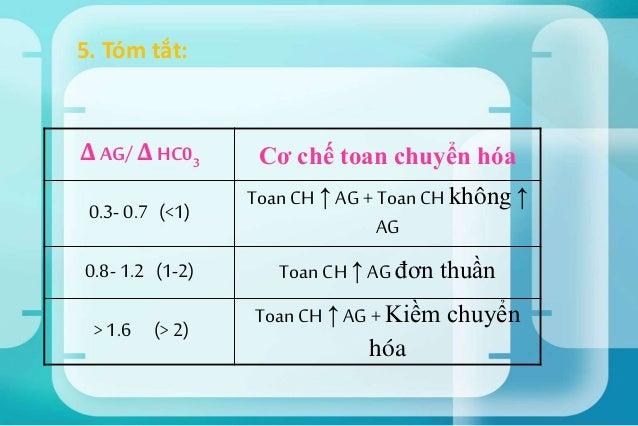  Xác định cấp tính hay mãn tính dựa vào X= Δ pH/ Δ PaC02:  Toan hô hấp:  X = 0,008: cấp  0,003 < X < 0,008: cấp trên n...