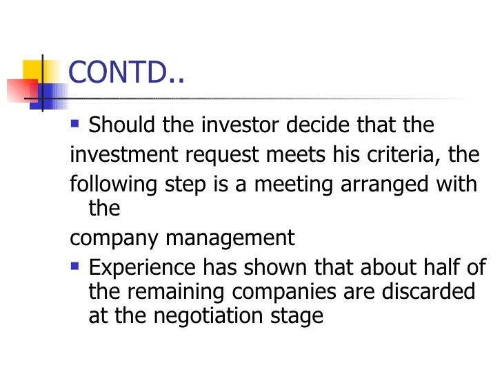CONTD.. <ul><li>Should the investor decide that the </li></ul><ul><li>investment request meets his criteria, the </li></ul...