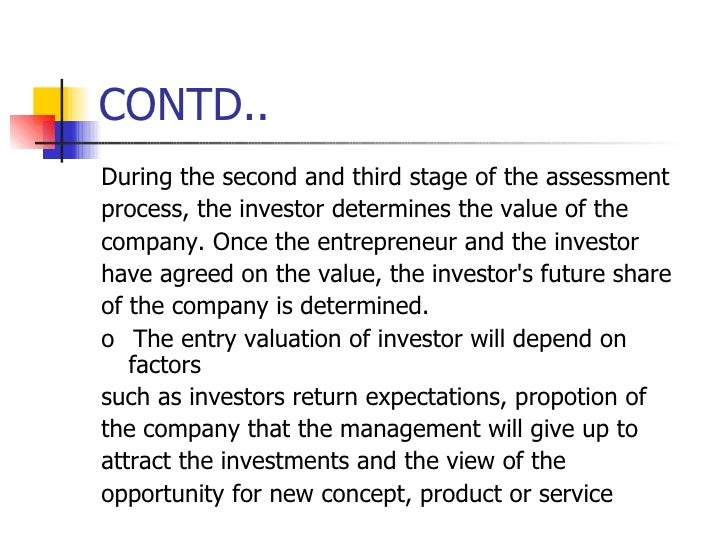 CONTD.. <ul><li>During the second and third stage of the assessment </li></ul><ul><li>process, the investor determines the...