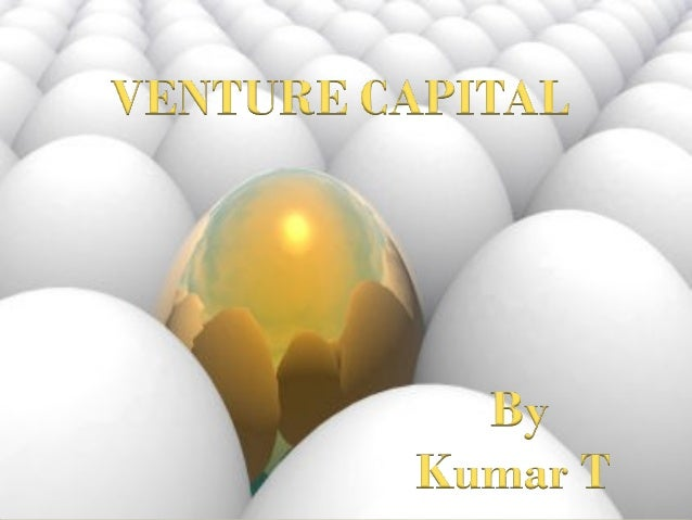   Venture capital means funds made available for startup firms and small businesses with exceptional growth potential.  ...