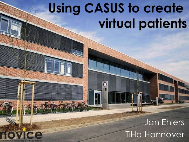 Using CASUS to create  virtual patients Jan Ehlers TiHo Hannover