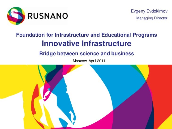 Evgeny Evdokimov                                              Managing DirectorFoundation for Infrastructure and Education...