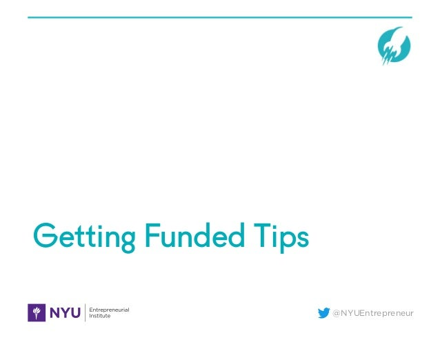 @NYUEntrepreneur Getting Funded Tips